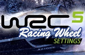 WRC 5 Racing Wheel Settings For Thrustmaster and Logitech Racing Wheels – Get Faster Course Times