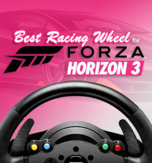 Forza Horizon 3 Best Racing Wheels for Xbox One and PC