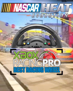 Best Steering Wheel for NASCAR Heat Evolution on Xbox One