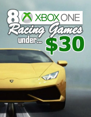 8 Xbox One Racing Games Under $30